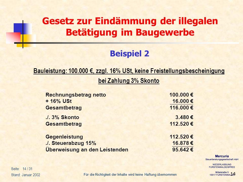 Beispiel 2Bauleistung: 100.000 €, zzgl. 16% USt, keine Freistellungsbescheinigung. bei Zahlung 3% Skonto.