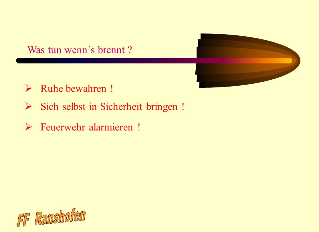 FF Ranshofen Was tun wenn´s brennt Ruhe bewahren !