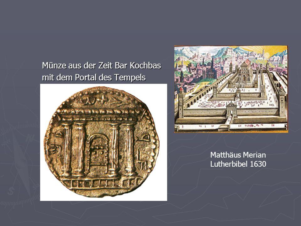 Münze aus der Zeit Bar Kochbas mit dem Portal des Tempels