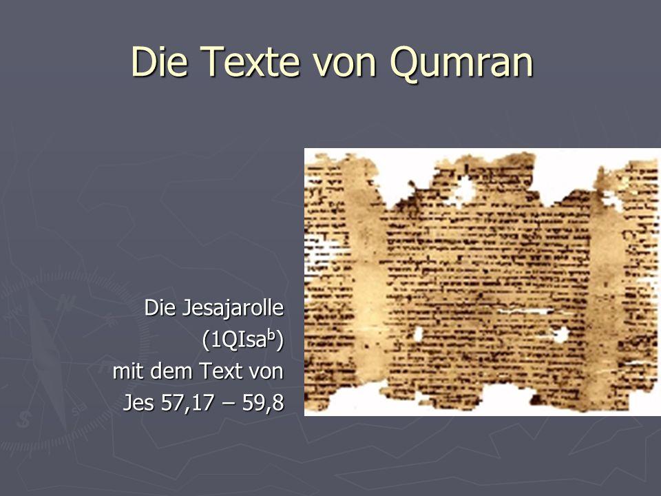 Die Texte von Qumran Die Jesajarolle (1QIsab) mit dem Text von