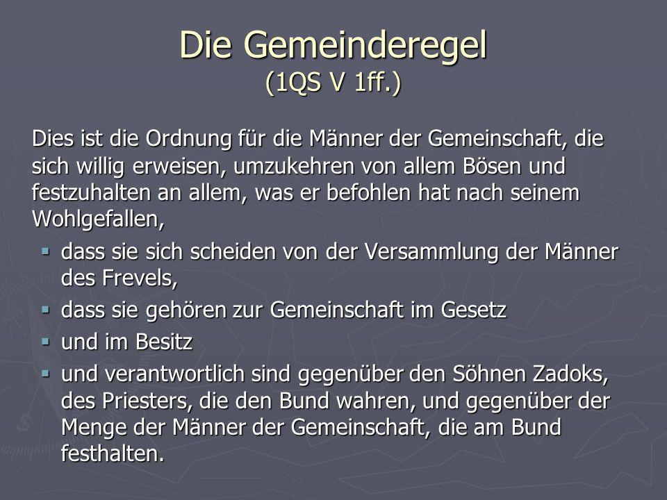 Die Gemeinderegel (1QS V 1ff.)