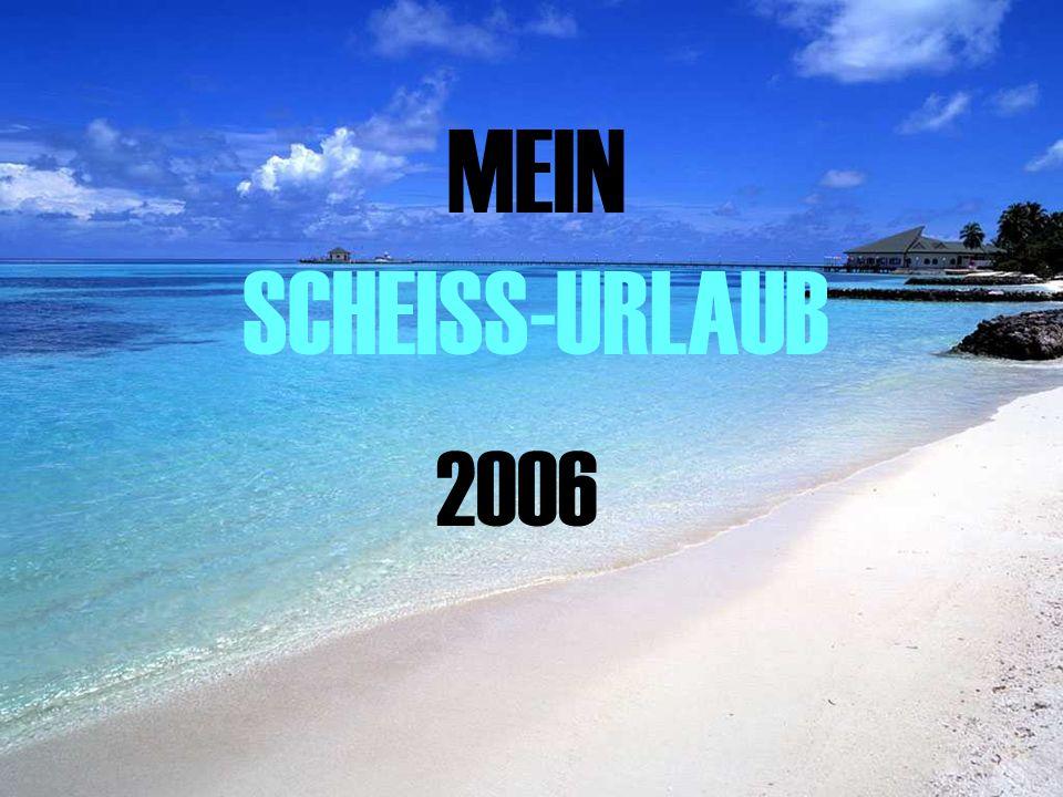 MEIN SCHEISS-URLAUB 2006