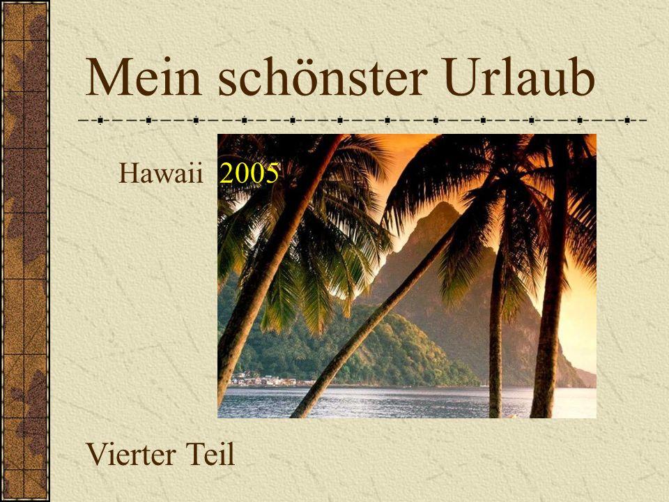 Mein schönster Urlaub Hawaii 2005 Vierter Teil