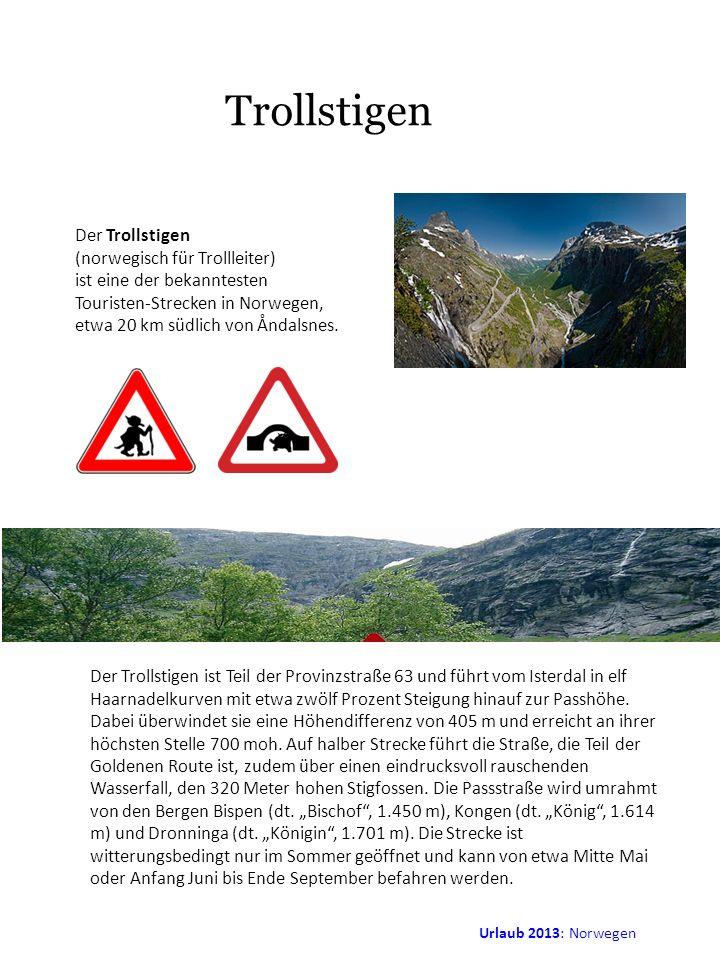 Trollstigen Der Trollstigen (norwegisch für Trollleiter)