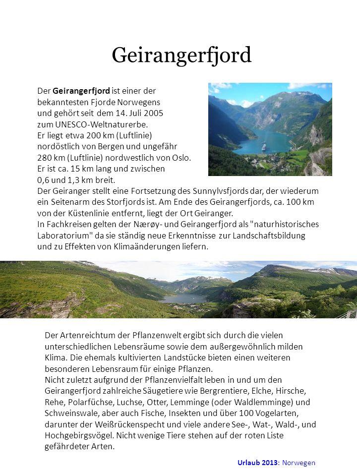 Geirangerfjord Der Geirangerfjord ist einer der