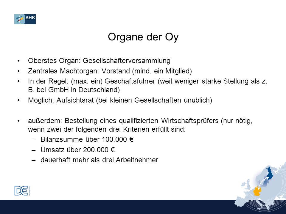 Organe der Oy Oberstes Organ: Gesellschafterversammlung