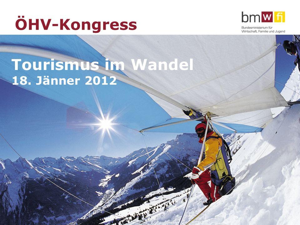 Tourismus im Wandel Dr. Reinhold Mitterlehner, 18. Jänner 2012