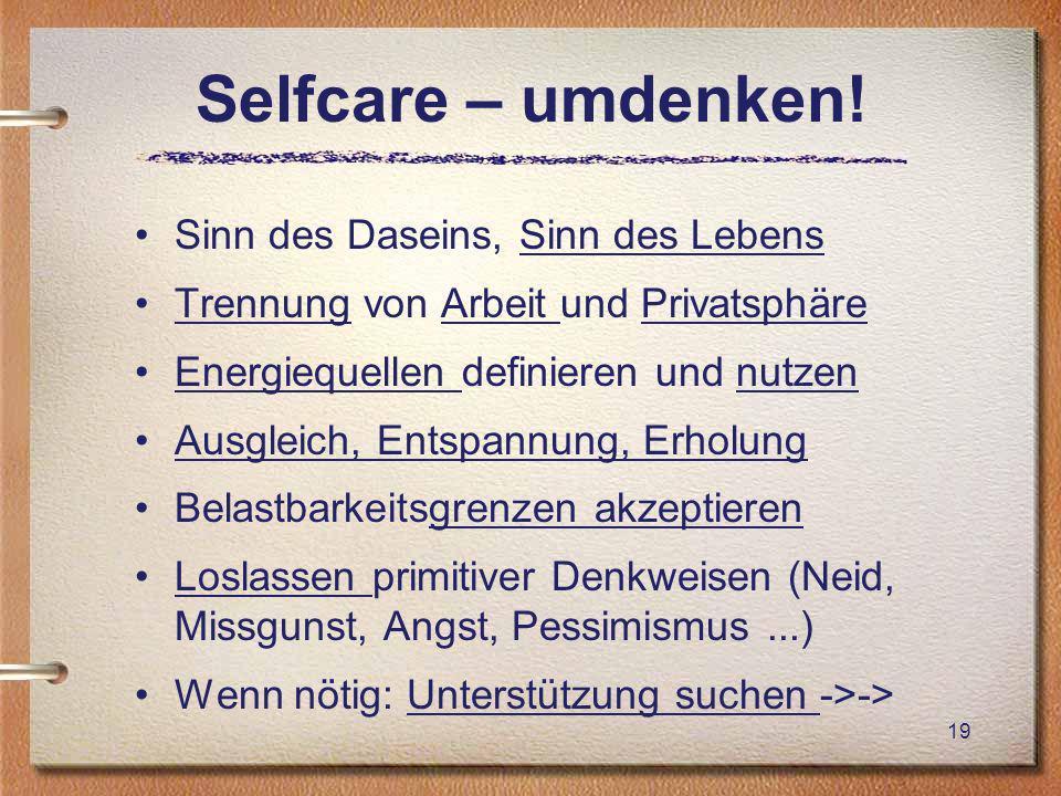 Selfcare – umdenken! Sinn des Daseins, Sinn des Lebens
