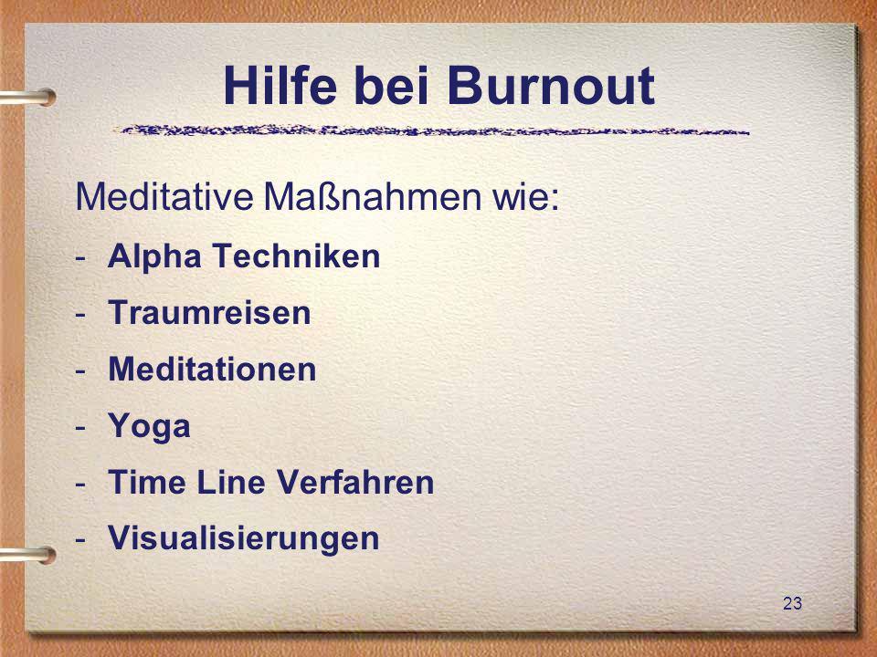 Hilfe bei Burnout Meditative Maßnahmen wie: Alpha Techniken