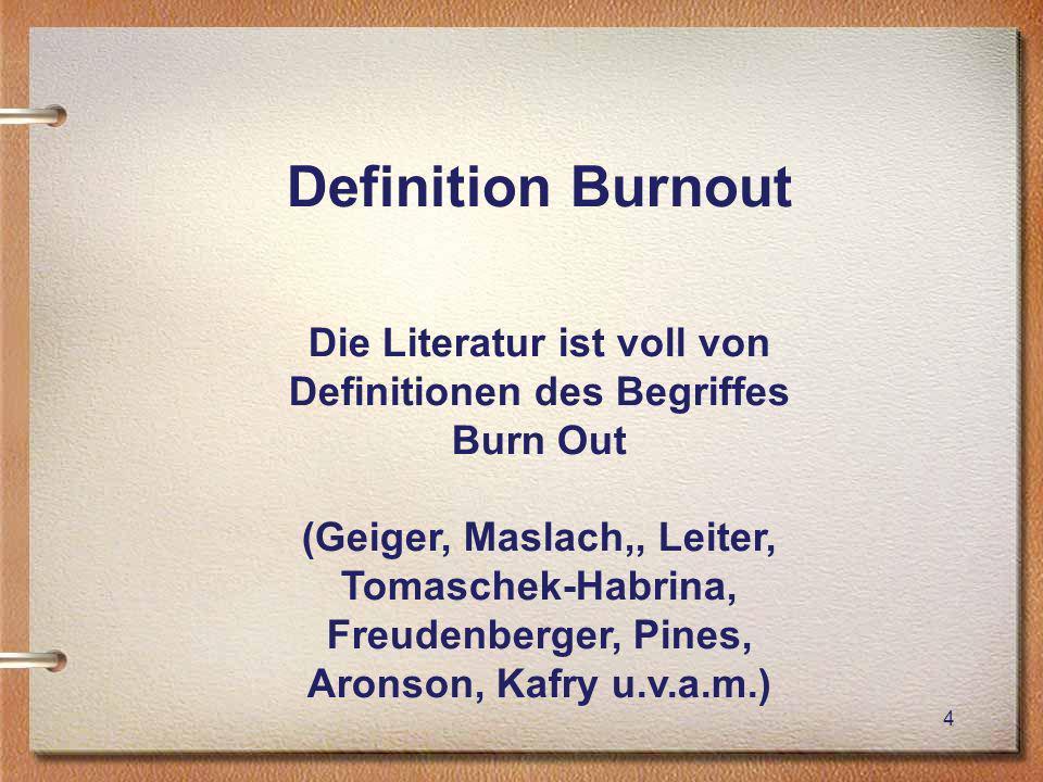 Die Literatur ist voll von Definitionen des Begriffes Burn Out