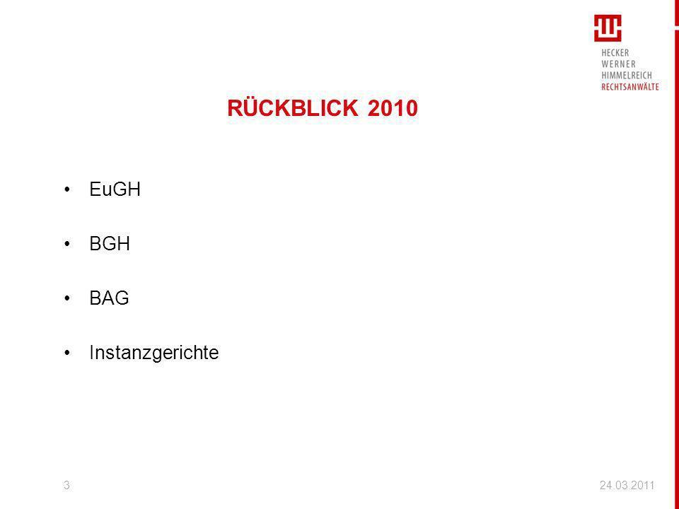 RÜCKBLICK 2010 EuGH BGH BAG Instanzgerichte 24.03.2011
