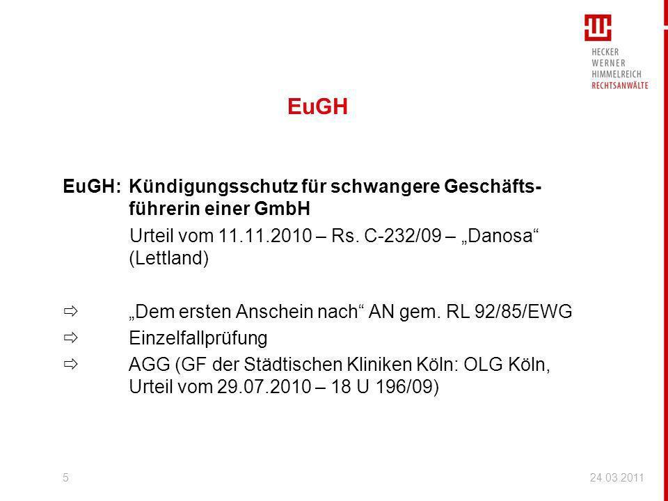 """EuGH EuGH: Kündigungsschutz für schwangere Geschäfts-führerin einer GmbH. Urteil vom 11.11.2010 – Rs. C-232/09 – """"Danosa (Lettland)"""
