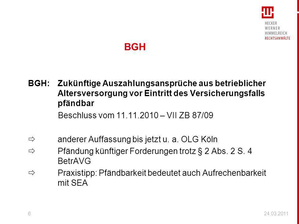 BGH BGH: Zukünftige Auszahlungsansprüche aus betrieblicher Altersversorgung vor Eintritt des Versicherungsfalls pfändbar.