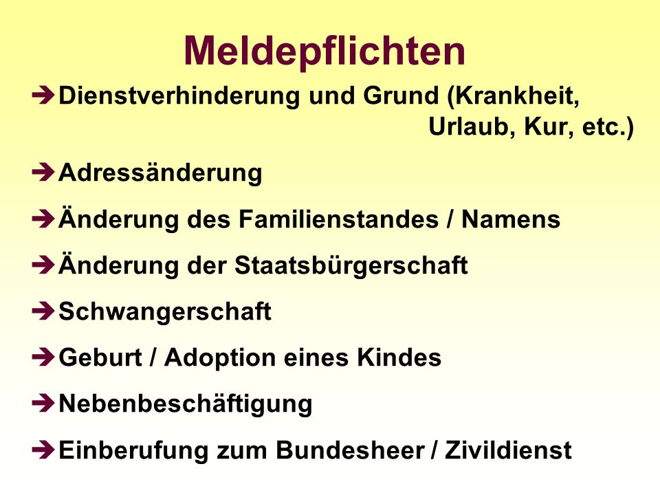 Meldepflichten Dienstverhinderung und Grund (Krankheit, Urlaub, Kur, etc.)