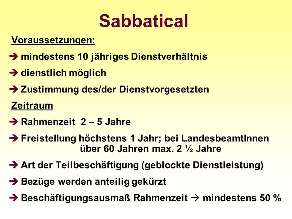 Sabbatical Voraussetzungen: mindestens 10 jähriges Dienstverhältnis