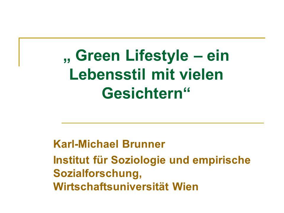""""""" Green Lifestyle – ein Lebensstil mit vielen Gesichtern"""