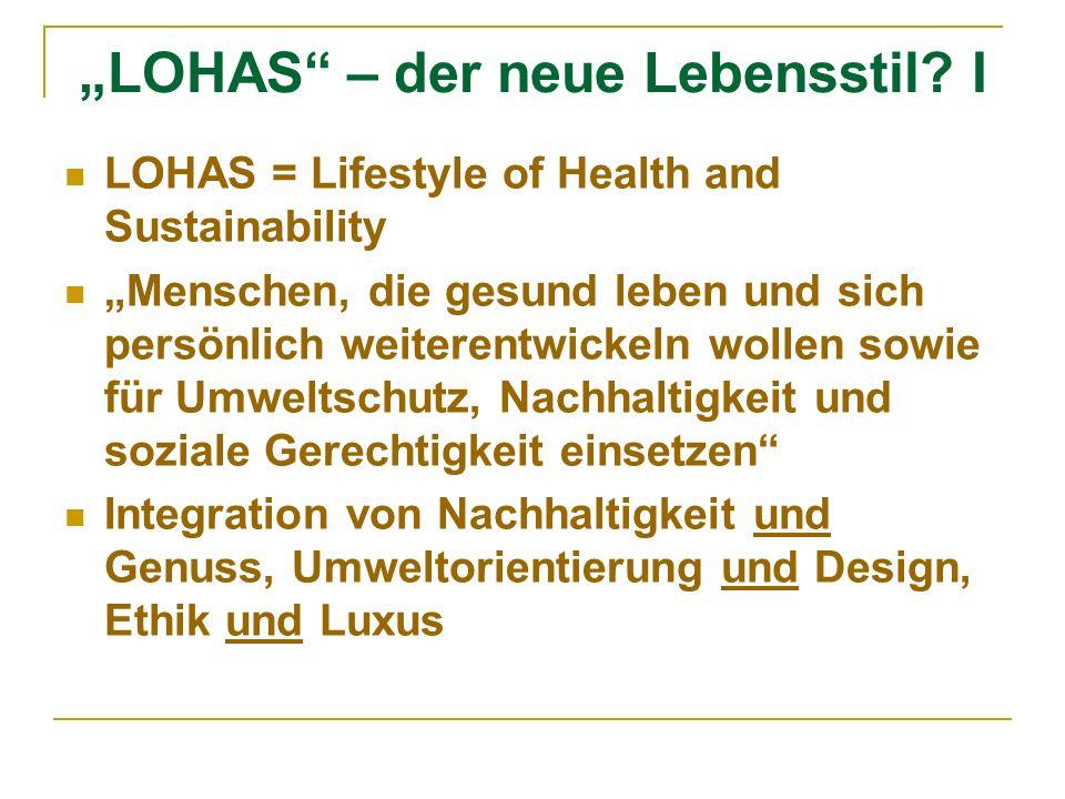 """""""LOHAS – der neue Lebensstil I"""
