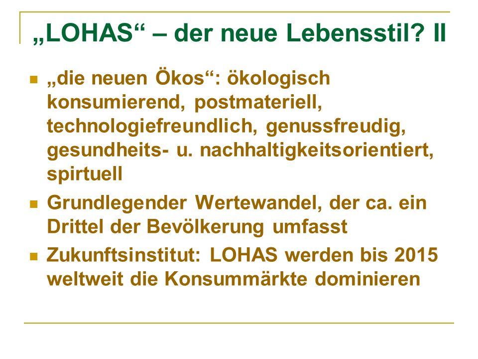 """""""LOHAS – der neue Lebensstil II"""