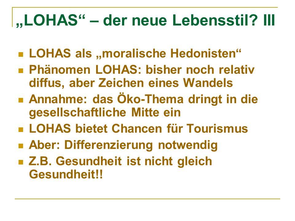 """LOHAS – der neue Lebensstil III"