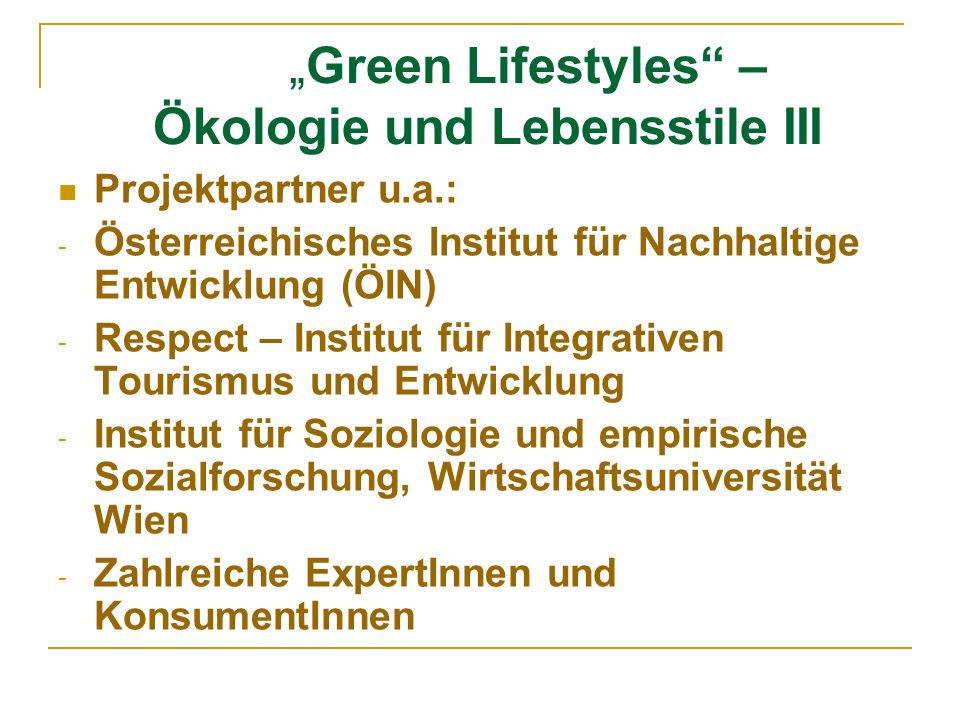 """Green Lifestyles – Ökologie und Lebensstile III"