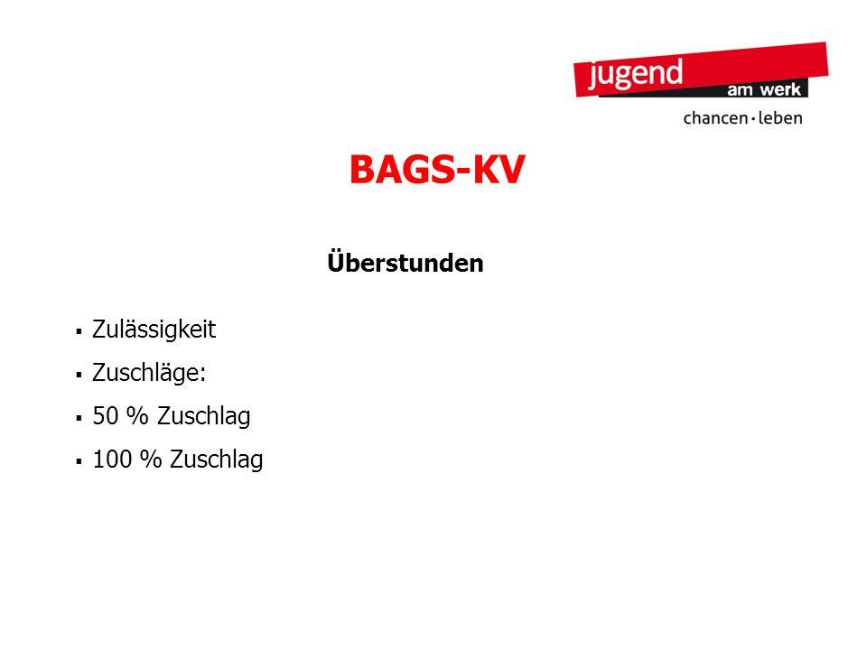 BAGS-KV Überstunden Zulässigkeit Zuschläge: 50 % Zuschlag