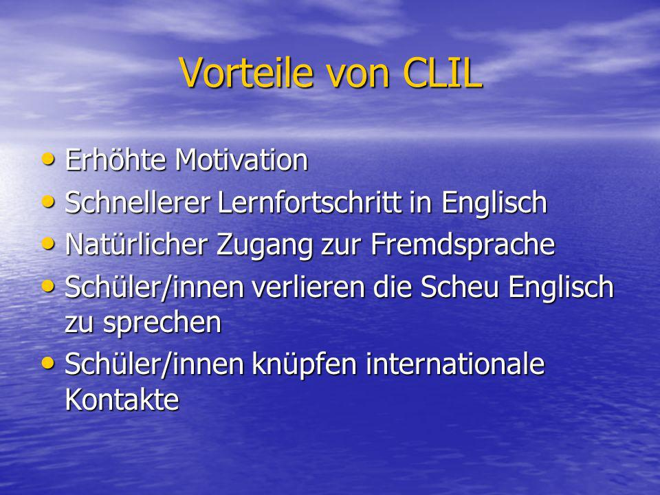 Vorteile von CLIL Erhöhte Motivation
