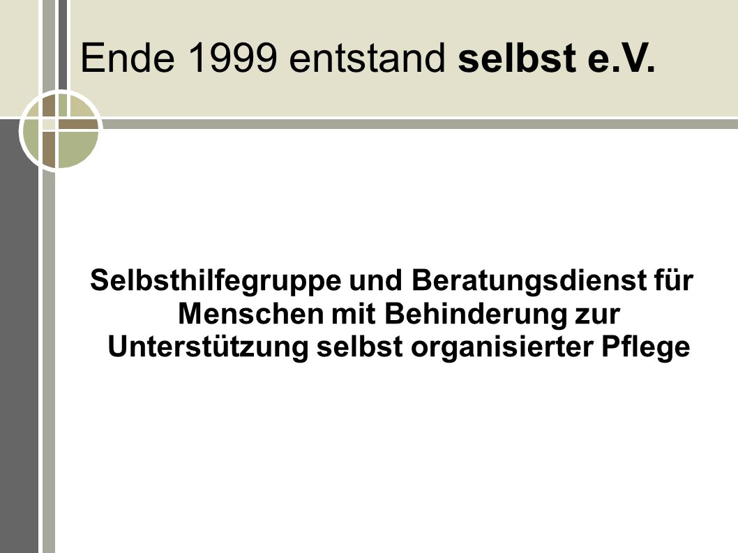 Ende 1999 entstand selbst e.V.
