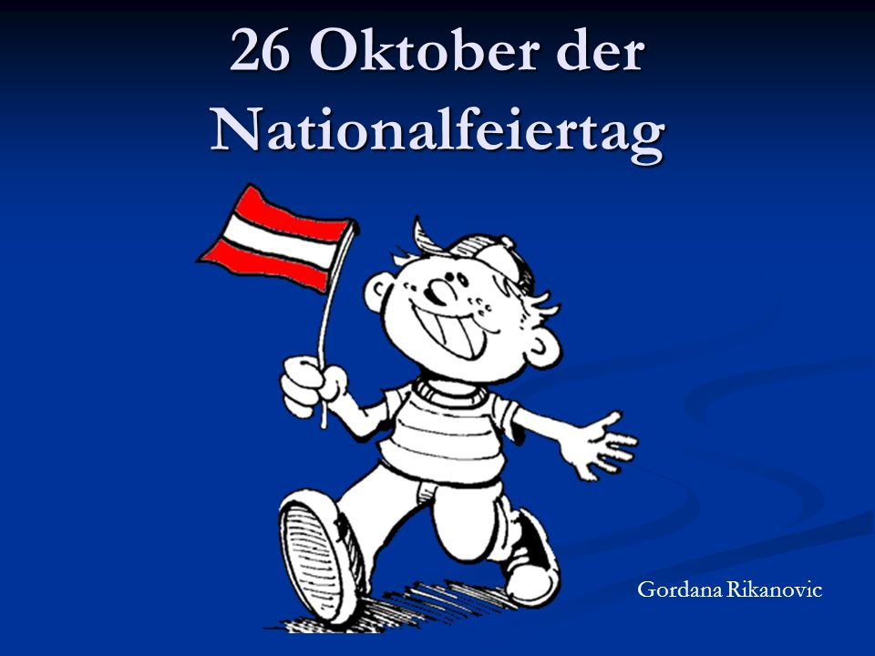 26 Oktober der Nationalfeiertag