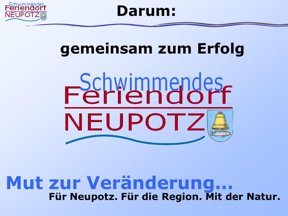Mut zur Veränderung… Darum: gemeinsam zum Erfolg Für Neupotz.