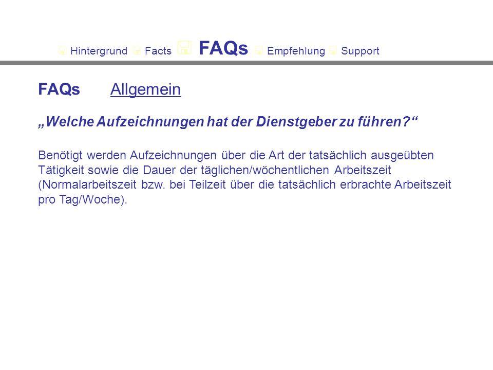 """FAQs Allgemein """"Welche Aufzeichnungen hat der Dienstgeber zu führen"""