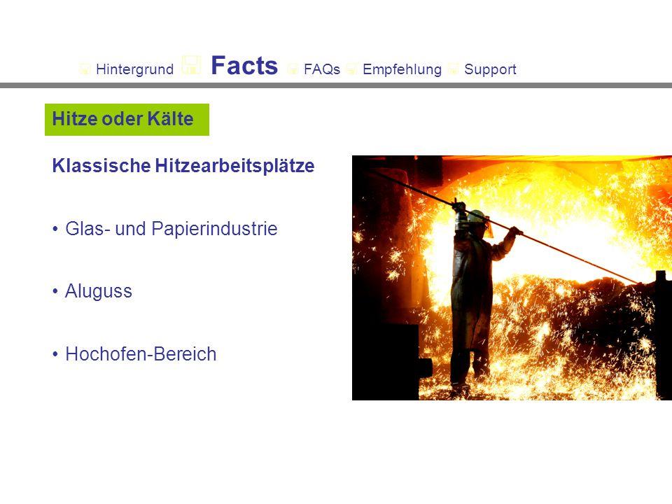 Klassische Hitzearbeitsplätze Glas- und Papierindustrie