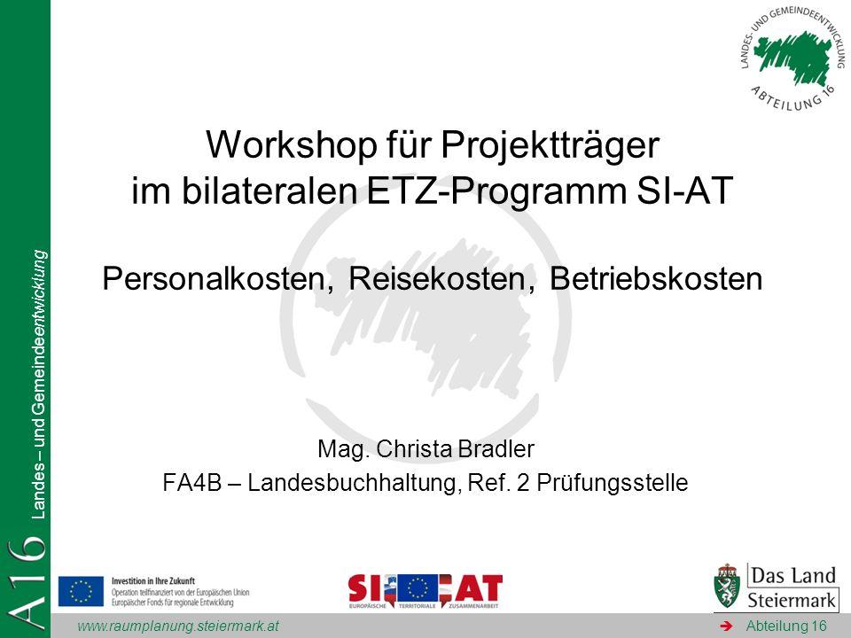 Mag. Christa Bradler FA4B – Landesbuchhaltung, Ref. 2 Prüfungsstelle