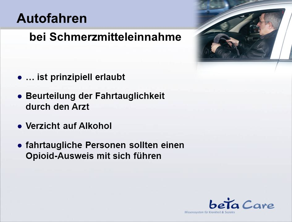 Autofahren bei Schmerzmitteleinnahme ● … ist prinzipiell erlaubt