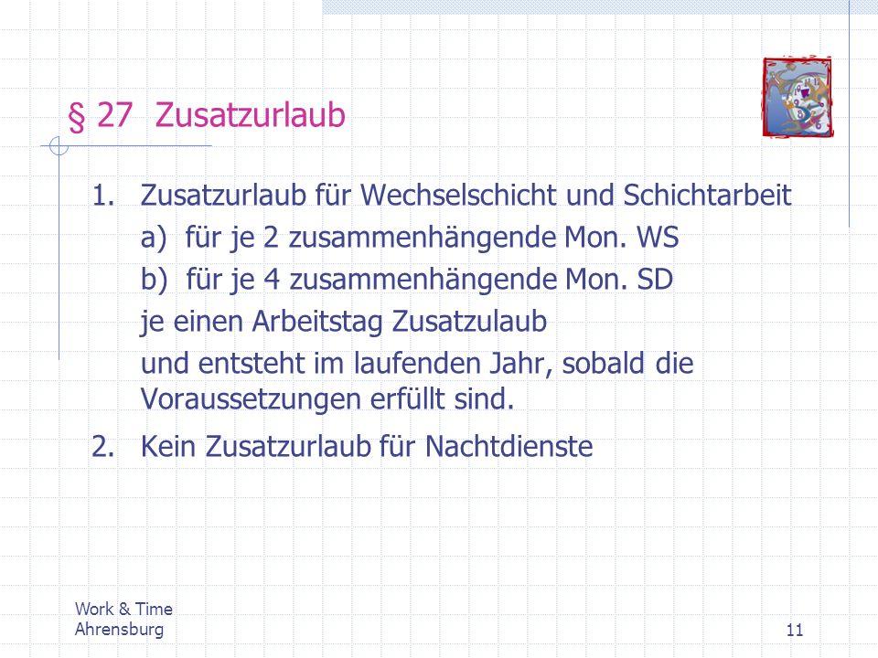 § 27 Zusatzurlaub 1. Zusatzurlaub für Wechselschicht und Schichtarbeit