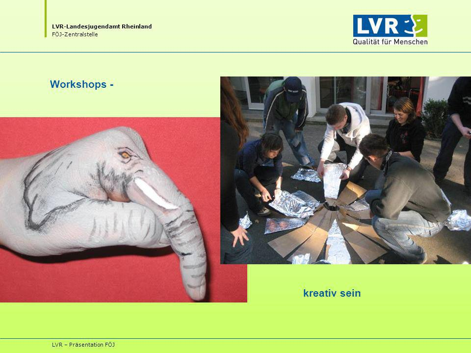 Workshops - kreativ sein LVR – Präsentation FÖJ