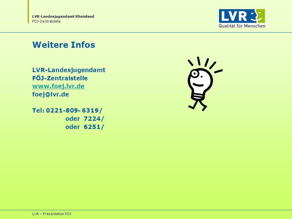 Weitere Infos LVR-Landesjugendamt FÖJ-Zentralstelle www.foej.lvr.de