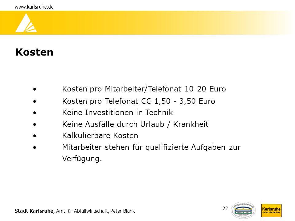 Kosten Kosten pro Mitarbeiter/Telefonat 10-20 Euro
