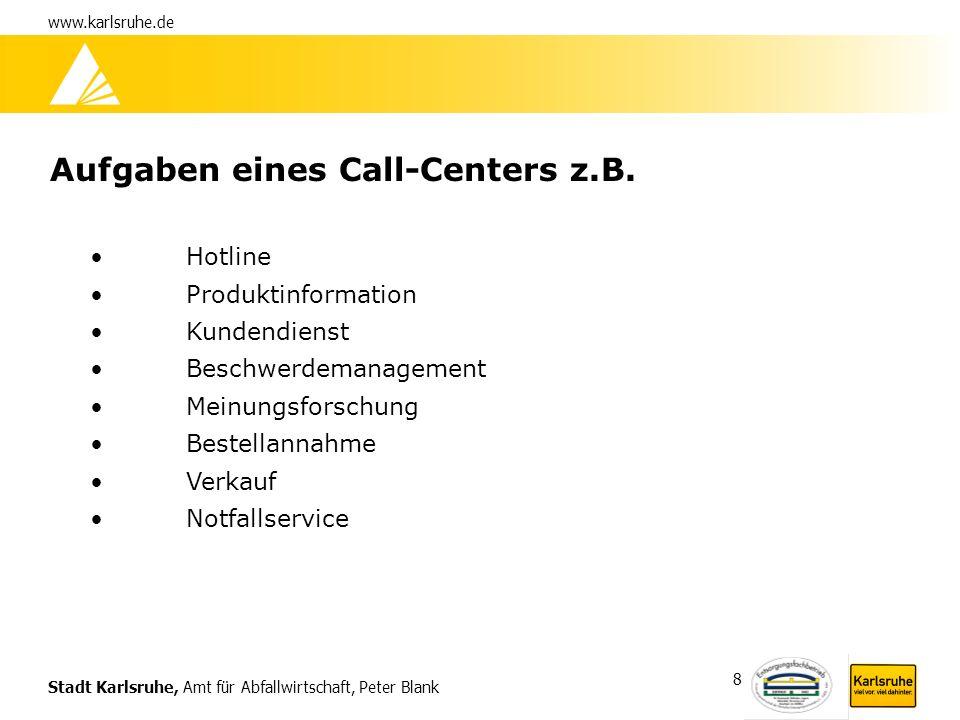 Aufgaben eines Call-Centers z.B.
