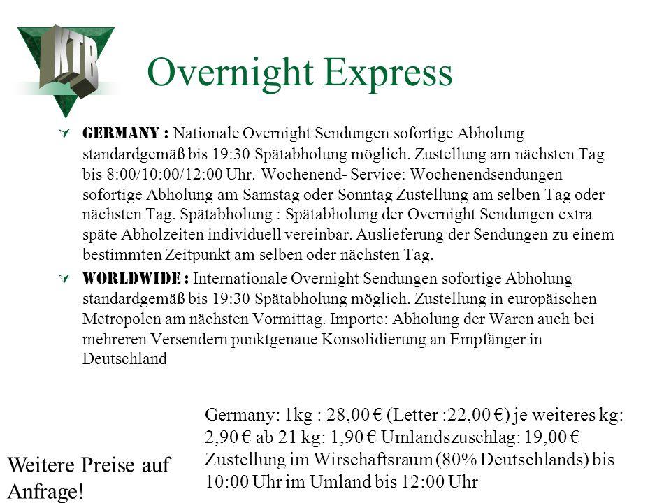 Overnight Express KTB Weitere Preise auf Anfrage!