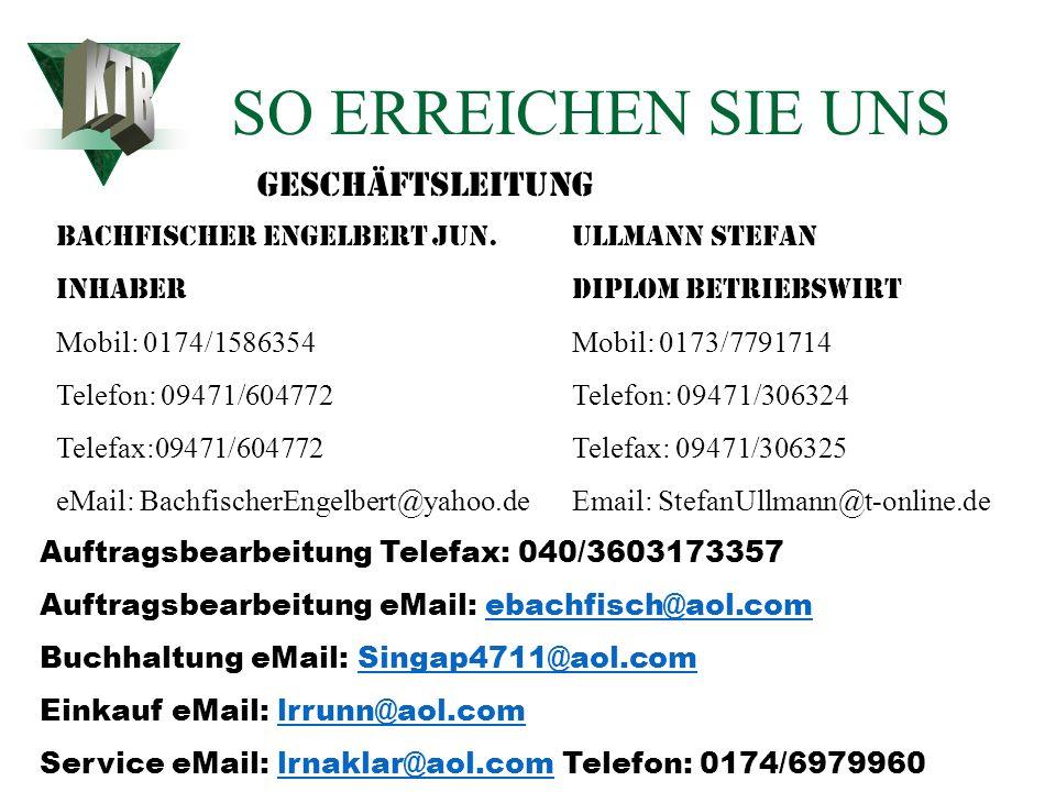 SO ERREICHEN SIE UNS KTB Geschäftsleitung Bachfischer Engelbert jun.