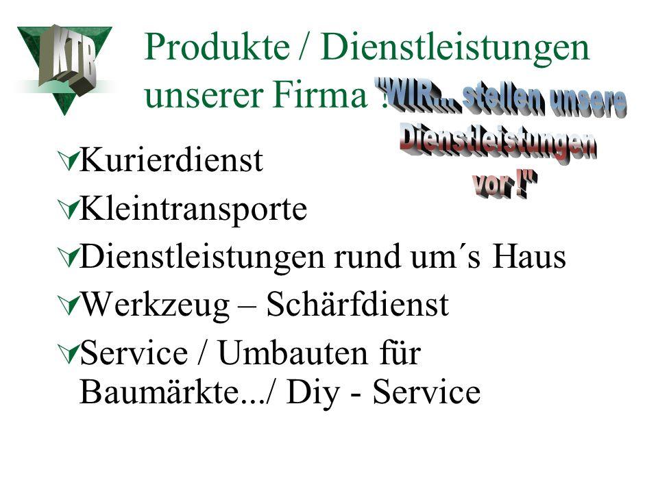 Produkte / Dienstleistungen unserer Firma !