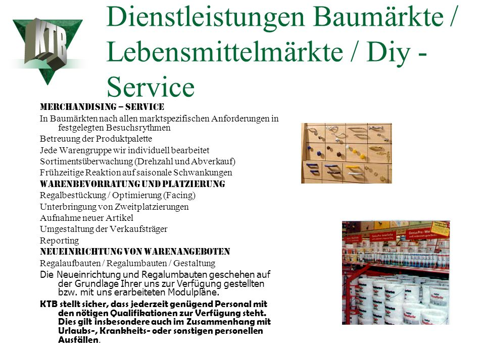 Dienstleistungen Baumärkte / Lebensmittelmärkte / Diy - Service