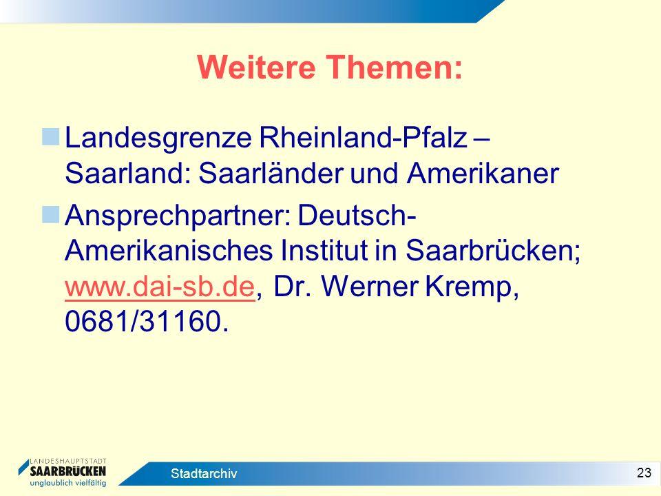 Weitere Themen: Landesgrenze Rheinland-Pfalz – Saarland: Saarländer und Amerikaner.