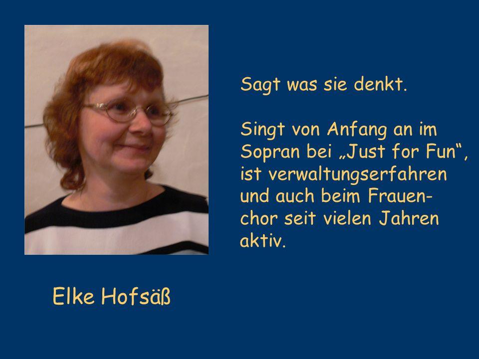 Elke Hofsäß Sagt was sie denkt. Singt von Anfang an im