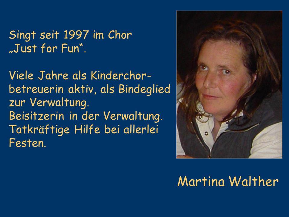 """Martina Walther Singt seit 1997 im Chor """"Just for Fun ."""