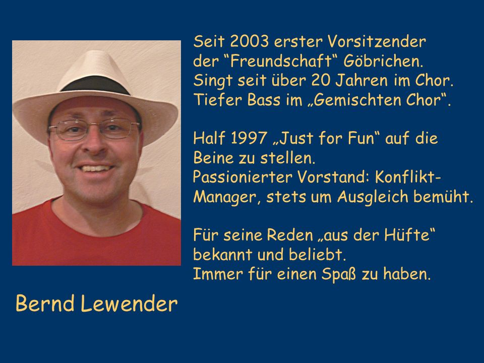 Bernd Lewender Seit 2003 erster Vorsitzender