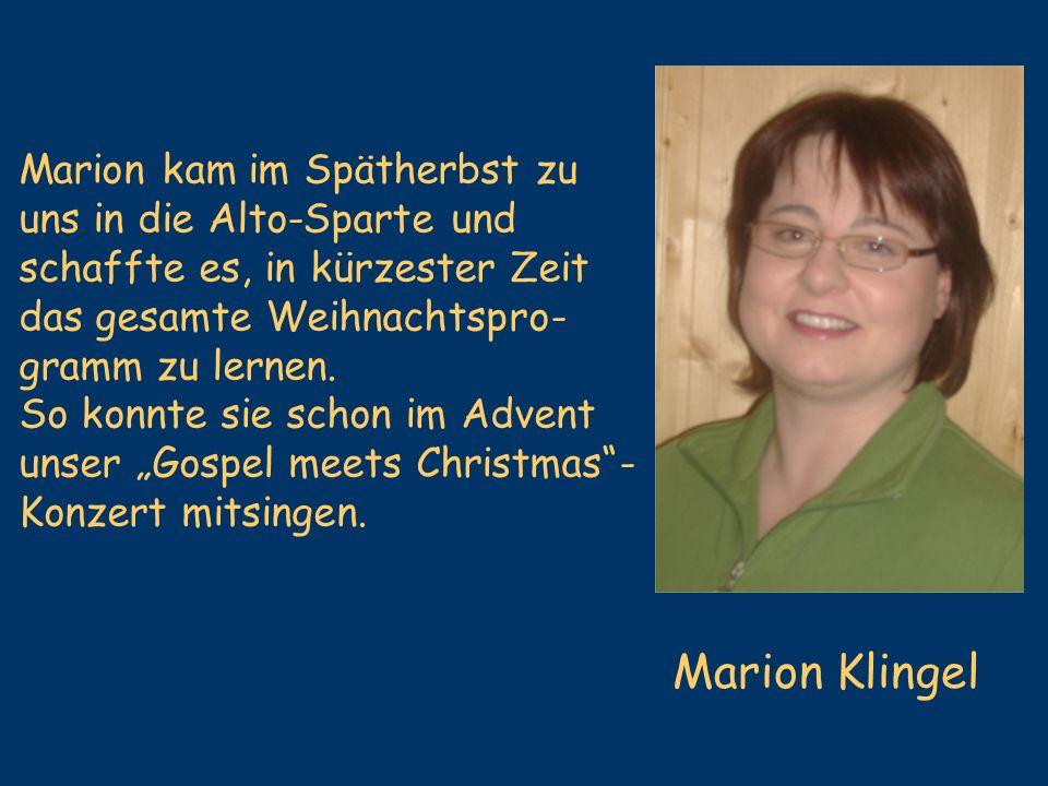Marion Klingel Marion kam im Spätherbst zu uns in die Alto-Sparte und