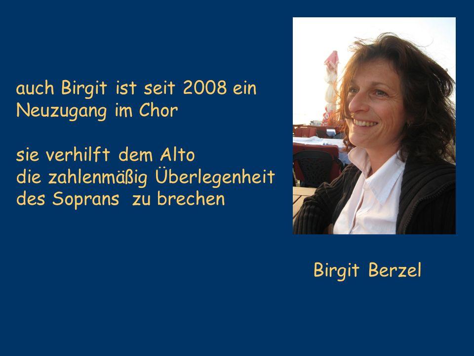 auch Birgit ist seit 2008 ein