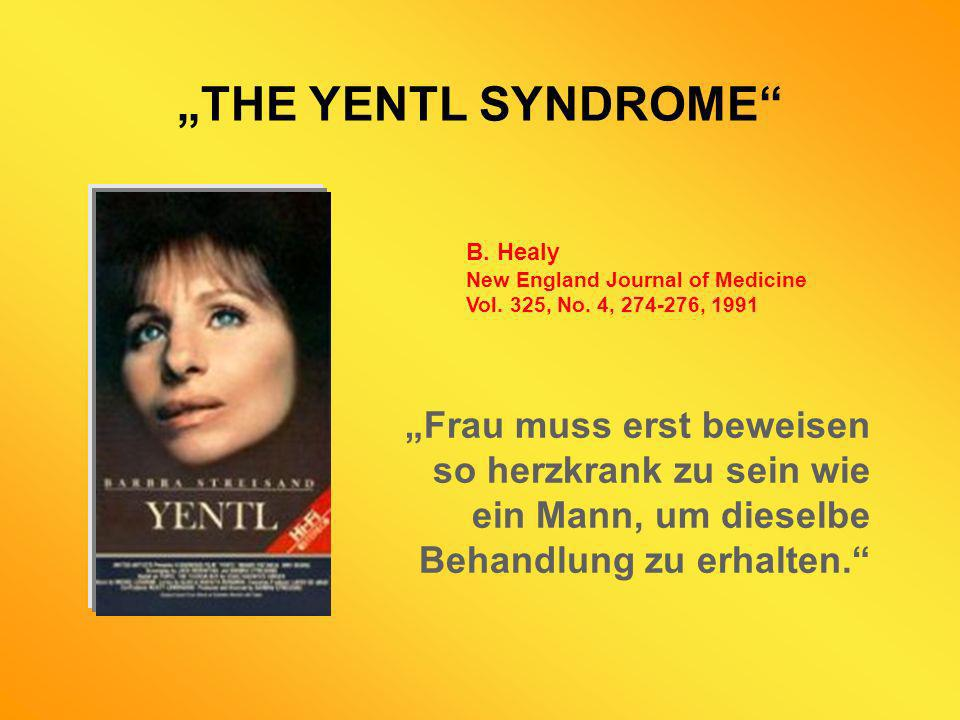 """THE YENTL SYNDROME B. Healy New England Journal of Medicine Vol. 325, No. 4, 274-276, 1991."
