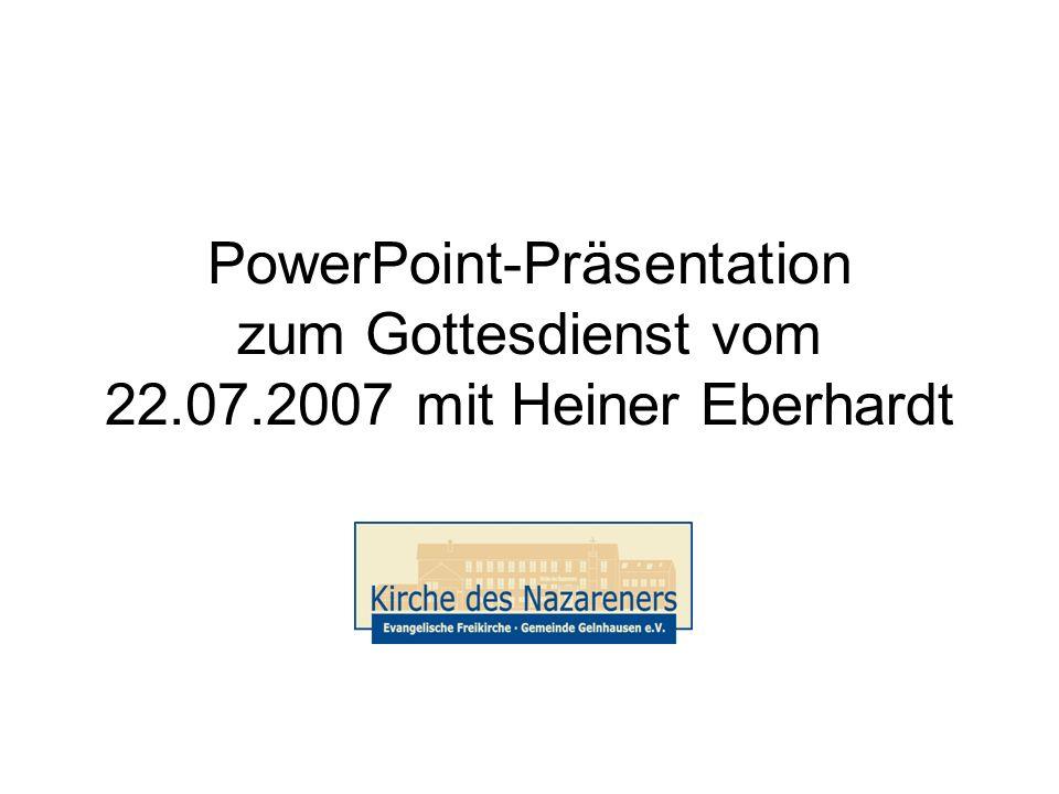 PowerPoint-Präsentation zum Gottesdienst vom 22. 07